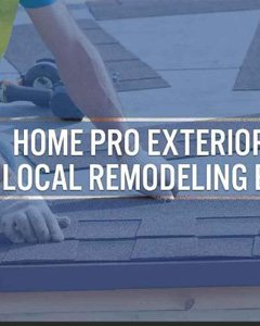 Home Pro Exteriors, Inc.: Local Remodeling Experts